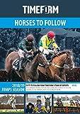 TIMEFORM HORSES TO FOLLOW 2018/19 JUMPS: A TIMEFORM RACING PUBLICATION
