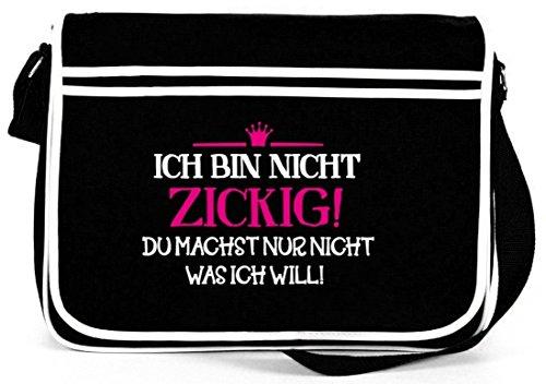 Shirtstreet24, Ich bin nicht zickig! Retro Messenger Bag Kuriertasche Umhängetasche , Größe: onesize,Schwarz