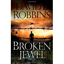 Broken Jewel: A Novel by David L Robbins (2009-11-10)