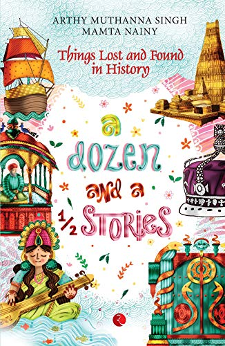 A Dozen and A Half Stories: Things Lost and Found in History
