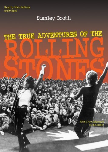 The True Adventures of the Rolling Stones by Stanley Booth (2013-06-15)