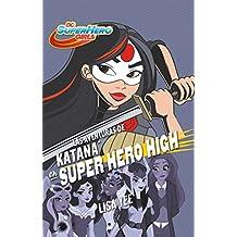Las Aventuras de Katana En Super Hero High / Katana at Super Hero High (DC Super Hero Girls)
