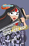 Las Aventuras de Katana En Super Hero High / Katana at Super Hero High (DC Super Hero Girls)