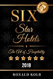 Six Star Hotels: The Art of Hospitality (2018)