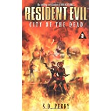 City of the Dead (Resident Evil) by S. D. Perry (1999-08-03)