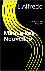 Mauvaises Nouvelles: 2- Histoires Mi-Longues