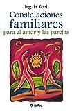 Constelaciones familiares para el amor y las parejas (Spanish Edition) by Ingala Robl (2013-03-01)