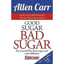 Good Sugar, Bad Sugar by Allen Carr(2016-08-15)