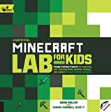 Unofficial Minecraft Lab for Kids: Family-Friendly Projects for Exploring and Teaching Math, Science, History, and Culture Through Creative Building (Hands-On Family)