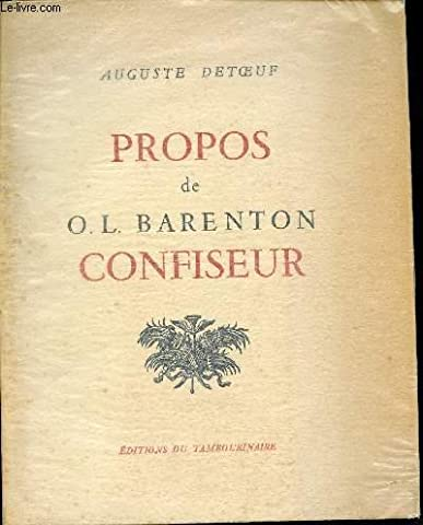 Barenton Confiseur - Propos de O. L. Barenton
