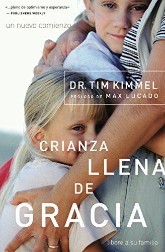 Crianza llena de gracia por Dr. Tim Kimmel