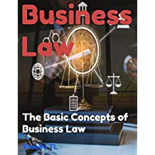 Business Law: The Basic Concepts of Business Law (Business Skills Book 3) (English Edition)