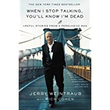 When I Stop Talking, You'll Know I'm Dead: Useful Stories from a Persuasive Man (English Edition)