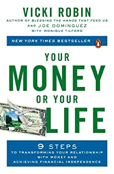 Your Money or Your Life: 9 Steps to Transforming Your Relationship with Money and Achieving Financial Ind ependence: Revised and Updated for the 21st Century von [Robin, Vicki, Dominguez, Joe, Tilford, Monique]