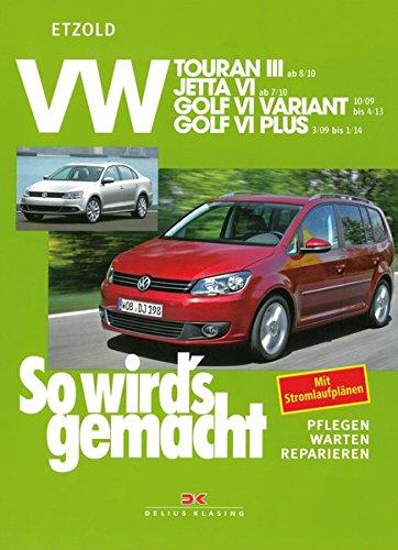Preisvergleich Produktbild VW Touran III (ab 8/10): VW Jetta VI (ab 7/10), VW Golf VI Variant (ab 10/09 bis 4/13), VW Golf VI Plus (ab 3/09 bis 1/14), So wird´s gemacht Band 151