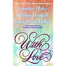 With Love by Kristin Hannah (2004-04-27)