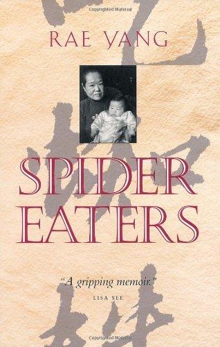 Spider Eaters: A Memoir by Ræ Yang (1998-11-10)