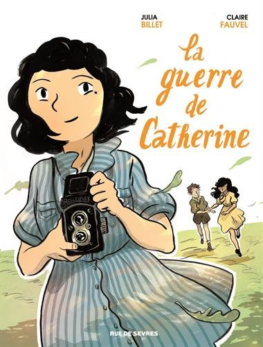 guerre de Catherine (La)   Billet, Julia (1962-....). Auteur