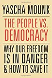 #9: The People vs. Democracy – Why Our Freedom Is in Danger and How to Save It