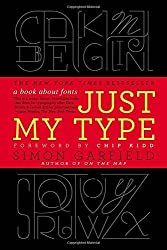 Just My Type: A Book About Fonts by Simon Garfield (2012-09-04)