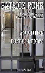 SORDIDE DETENTION: Les enquêtes de Jérôme Constantini