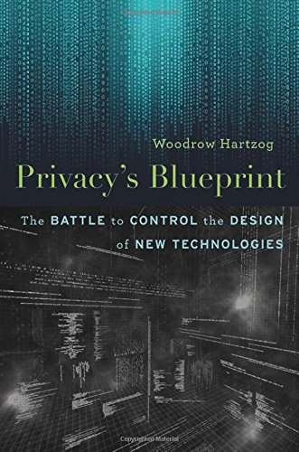 Privacy'S Blueprint: The Battle to Control the Design of New Technologies por Woodrow Hartzog