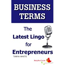 The BabyBird Guide to Business Terms: The Latest Lingo for Entrepreneurs (BabyBird Guides) (English Edition)