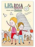 Leo und Rosa reisen nach Italien: Ein italienisches Abenteuer für kleine Entdecker