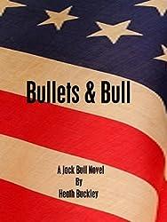 Bullets & Bull (The Jack Bull Novels Book 1)
