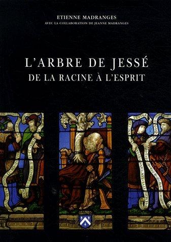 L'arbre de Jessé, de la racine à l'esprit par Etienne Madranges, Jeanne Madranges