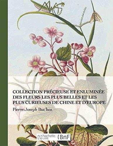 Collection précieuse et enluminée des fleurs les plus belles et plus curieuses de Chine et Europe (Beaux Livres / Botanique) par BUC'HOZ-PJ