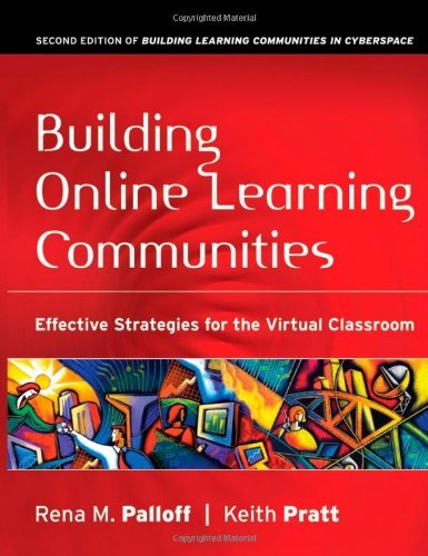 Building Online Learning Communities: Effective Strategies for the Virtual Classroom (Jossey Bass Hi: Written by Rena M. Palloff, 2007 Edition, (2nd Edition) Publisher: John Wiley & Sons [Paperback]