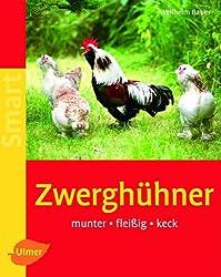 Zwerghühner: Munter - fleißig - keck
