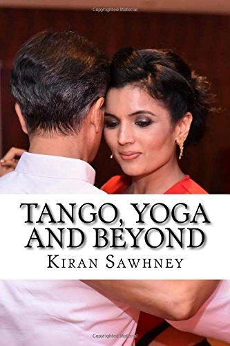 Tango, Yoga and beyond: Journey of Indian Tanguera