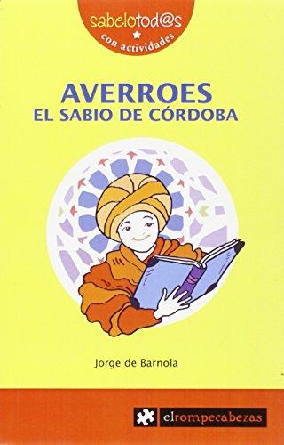 AVERROES el sabio de CÓRDOBA (Sabelotod@s) por Jorge de Barnola Navarro