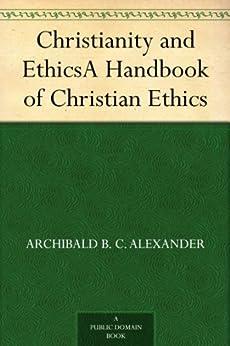 Como Descargar Libros En Christianity and EthicsA Handbook of Christian Ethics Fariña PDF