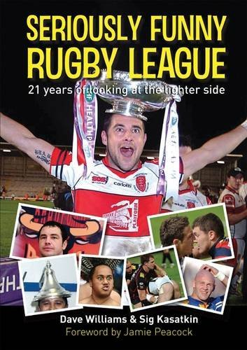 Seriously Funny Rugby League: 21 Years of Looking at the Lighter Side by Dave Williams (24-Oct-2009) Paperback par Dave Williams