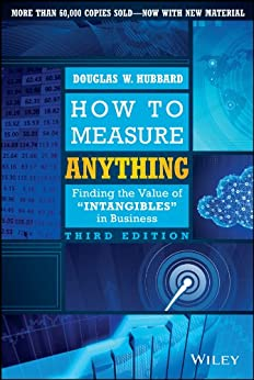 How to Measure Anything: Finding the Value of Intangibles in Business by [Hubbard, Douglas W.]