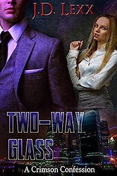 Two-Way Glass (A Crimson Confession Book 2) by [Lexx, J.D.]
