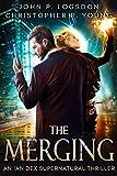 The Merging: An Ian Dex Supernatural Novel, #1 (Las Vegas Paranormal Police Department)