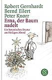 Erna, der Baum nadelt!: Ein botanisches Drama am Heiligen Abend