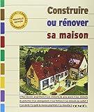 Construire ou Rénover sa maison...