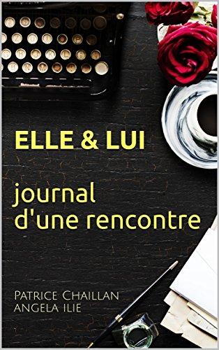 Elle et lui: Journal d'une rencontre