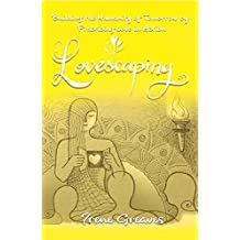 Lovescaping: Building the Humanity of Tomorrow by Practicing Love in Action (English Edition)
