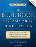 The Blue Book of Grammar and Punctuation: An Easy-to-Use Guide with Clear Rules, Real-World Examples, and Reproducible Quizzes by Jane Straus (2007-12-14)