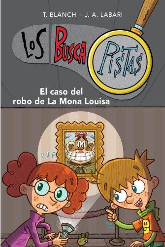 El caso del robo de la Mona Louisa (Serie Los BuscaPistas 3) por AUTORES VARIOS