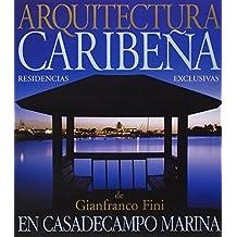 Architetture caraibiche. A casa de Campo Marina. Residenze esclusive di Gianfranco Fini