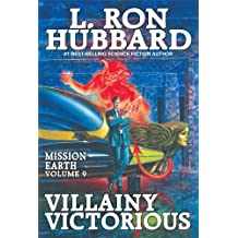 Villainy Victorious: Murder, Blackmail & Drugs New York Times Best Seller by L. Ron Hubbard: Mission Earth Volume 9