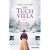 Die Tuchvilla: Roman (Die Tuchvilla-Saga 1)