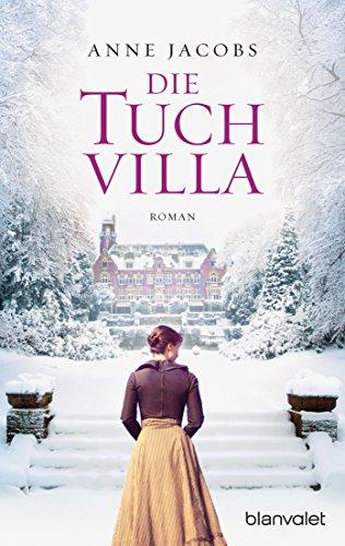 Die Tuchvilla: Roman (Die Tuchvilla-Saga 1) von [Jacobs, Anne]